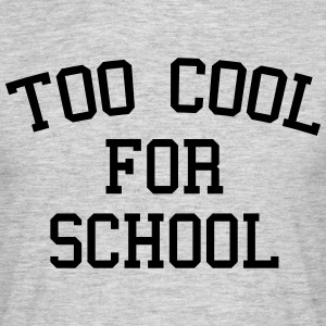 Too Cool For School T-shirts - T-shirt herr