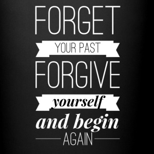 Forget your past Forgive yourself and begin again Tazze & Accessori - Tazza monocolore