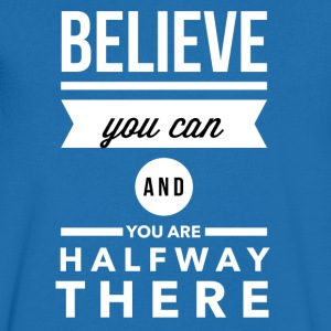 Believe you can and you are halfay there Tee shirts - T-shirt Homme col V