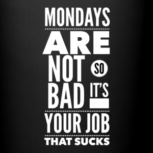 Mondays are not so bad it's your job Krus & tilbehør - Ensfarvet krus