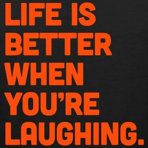 Life When You're Laughing  Tank Tops - Men's Premium Tank Top