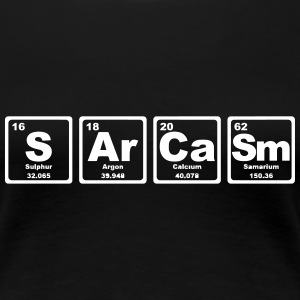 SARCASM PERIODIC TABLE Camisetas - Camiseta premium mujer