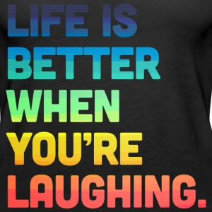 Life When You're Laughing 2 Tops - Women's Premium Tank Top