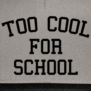 Too Cool For School Caps & Hats - Snapback Cap