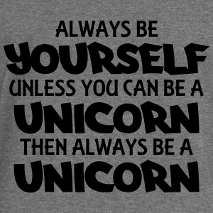 Always be yourself, unless you can be a unicorn Hoodies & Sweatshirts - Women's Boat Neck Long Sleeve Top
