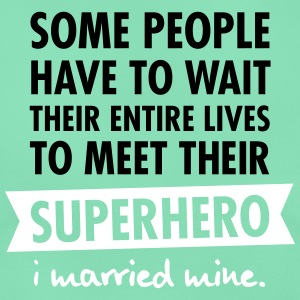 I Married My Superhero T-shirts - Vrouwen T-shirt