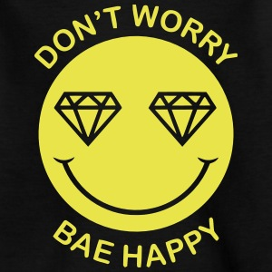 DON'T WORRY - BAE HAPPY Shirts - Kids' T-Shirt
