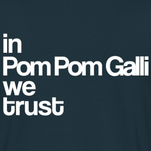 in Pom Pom Galli we trust - T-shirt Homme