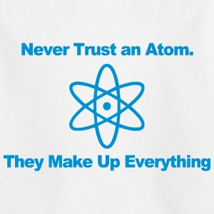 Trust no atom! Shirts - Kids' T-Shirt