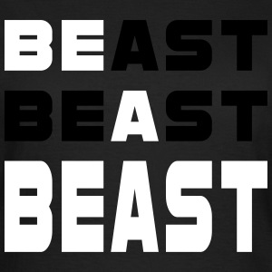 Be A Beast - Women's T-Shirt