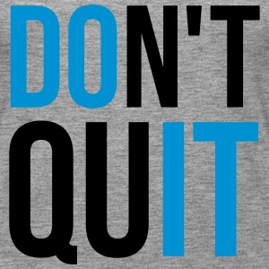 Don't Quit Tops - Women's Premium Tank Top