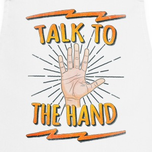Talk to the hand Funny Nerd & Geek Statement Humor Delantales - Delantal de cocina