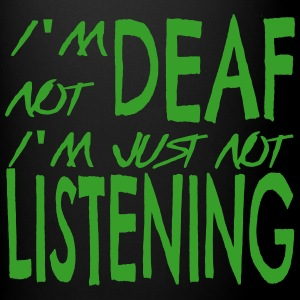 I'm Not Deaf Full Colour Mug - Full Colour Mug