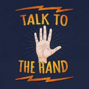 Talk to the hand Funny Nerd & Geek Statement Humor Caps & luer - Baseballcap
