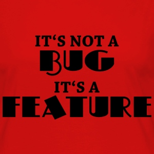 It's not a bug, it's a feature Långärmade T-shirts - Långärmad premium-T-shirt dam