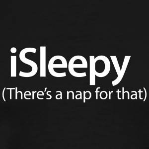 iSleepy - There's a nap for that T-Shirts - Men's Premium T-Shirt