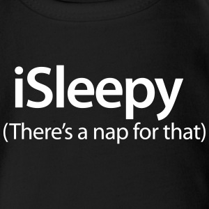 iSleepy - There's a nap for that Shirts - Baby Bodysuit