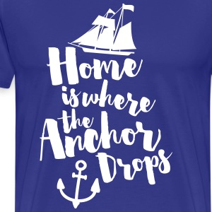 Where The Anchor Drops  T-Shirts - Männer Premium T-Shirt