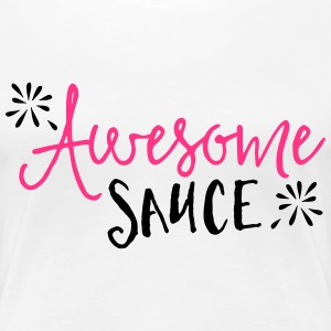 Awesome Sauce  T-Shirts - Women's Premium T-Shirt