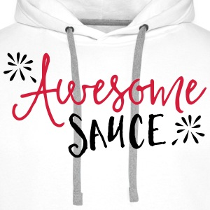 Awesome Sauce  Hoodies & Sweatshirts - Men's Premium Hoodie