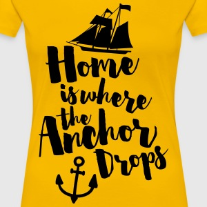 Where The Anchor Drops  T-Shirts - Women's Premium T-Shirt