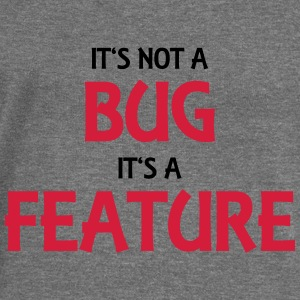 It's not a bug, it's a feature Hoodies & Sweatshirts - Women's Boat Neck Long Sleeve Top