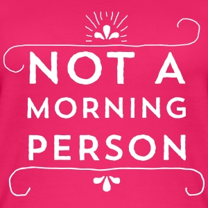 NOT A MORNING PERSON Tops - Frauen Bio Tank Top