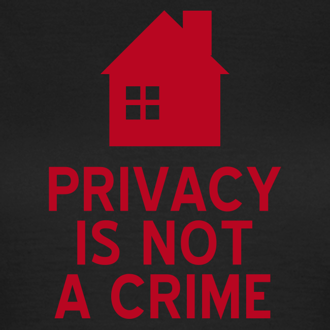 Privacy is not a crime