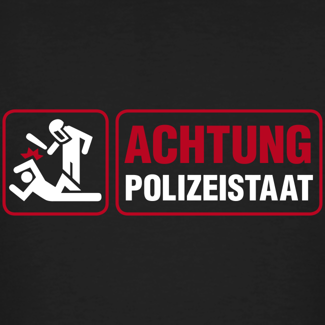 Achtung Polizeistaat