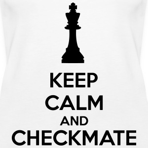 Keep Calm And Checkmate   Tops - Vrouwen Premium tank top