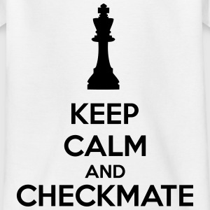 Keep Calm And Checkmate   Shirts - Kinderen T-shirt