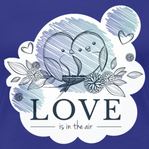 Love is in the AIR - T-shirt Premium Femme