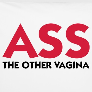 Ass: The other Vagina! Other - Pillowcase 40 x 40 cm