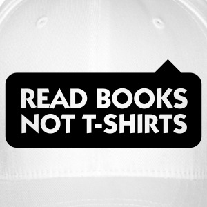 Read more books rather than T-Shirts! Caps & Hats - Flexfit Baseball Cap