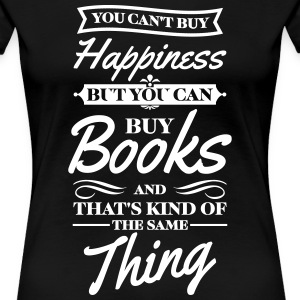You cant buy happiness but you can buy books T-shirts - Premium-T-shirt dam