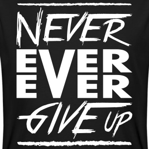 Never ever ever give up T-Shirts - Männer Bio-T-Shirt