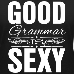 Good grammar is sexy T-shirts - T-shirt med v-ringning dam