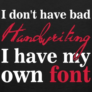 I don't have bad handwriting, it's my font Canotte - Canotta premium da uomo