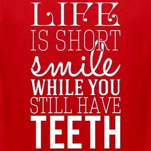 Life is short. smile while you still have teeth Tank Tops - Herre Premium tanktop