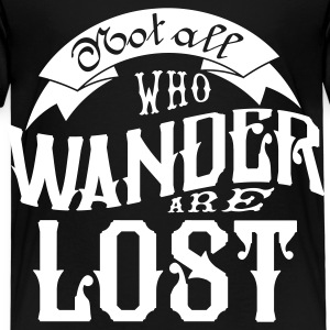 Not all who wander are lost Shirts - Kinderen Premium T-shirt
