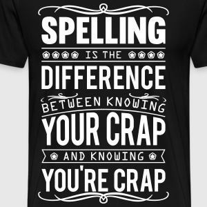 Spelling: knowing your crap or you're crap Magliette - Maglietta Premium da uomo