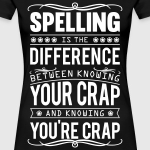 Spelling: knowing your crap or you're crap T-shirts - Premium-T-shirt dam