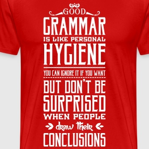 Good grammar is like personal hygiene T-shirts - Premium-T-shirt herr