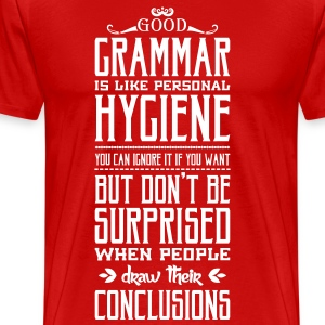 Good grammar is like personal hygiene T-skjorter - Premium T-skjorte for menn