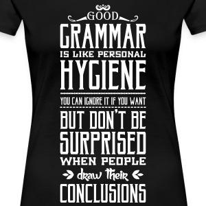 Good grammar is like personal hygiene T-shirts - Premium-T-shirt dam