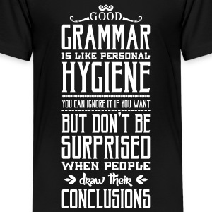 Good grammar is like personal hygiene Shirts - Teenage Premium T-Shirt
