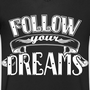 Follow your dreams Magliette - Maglietta da uomo con scollo a V