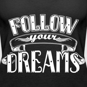 Follow your dreams Topy - Tank top damski Premium