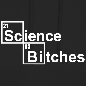 Science Bitches Hoodies & Sweatshirts - Unisex Hoodie