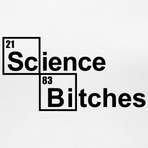 Science Bitches T-shirts - Vrouwen Premium T-shirt